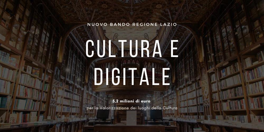 Regione Lazio, 5.2 milioni di euro per il digitale e la cultura