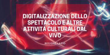 Regione Lazio, Bando di 3 milioni di euro per la digitalizzazione dello spettacolo dal vivo