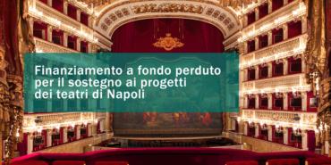 Finanziamento a fondo perduto per i progetti dei teatri di Napoli