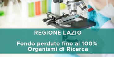 Fondo perduto fino al 100% per gli Organismi di ricerca della Regione Lazio